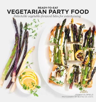 Veggie Party Food by Jessica Oldfield