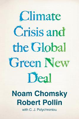 Climate Crisis and the Global Green New Deal: The Political Economy of Saving the Planet book