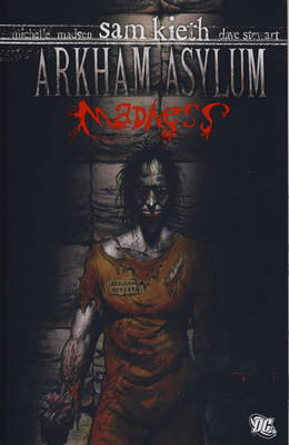 Batman: Arkham Asylum Arkham Asylum Madness by Sam Kieth