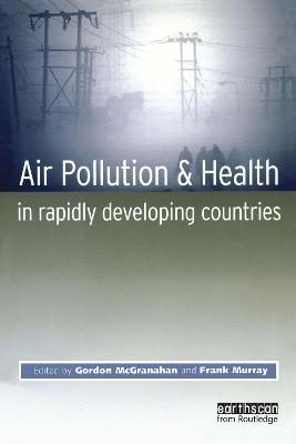 Air Pollution and Health in Rapidly Developing Countries by Gordon McGranahan