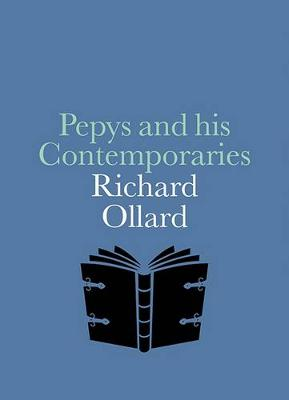 Pepys And His Contemporaries by Richard Ollard