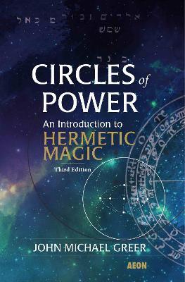 Circles of Power by John Michael Greer