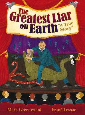 The Greatest Liar On Earth by Mark Greenwood