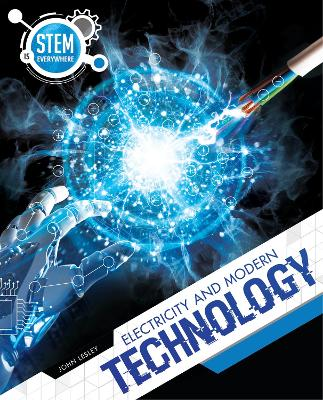 Electricity and Modern Technology by John Lesley
