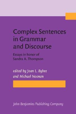 Complex Sentences in Grammar and Discourse by Joan L. Bybee