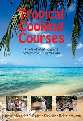 Tropical Cooking Courses by Tuttle Editors