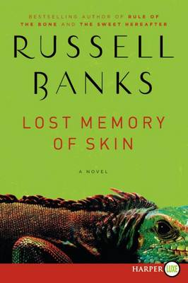 Lost Memory of Skin by Russell Banks
