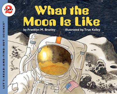 What the Moon is Like by Franklyn M. Branley