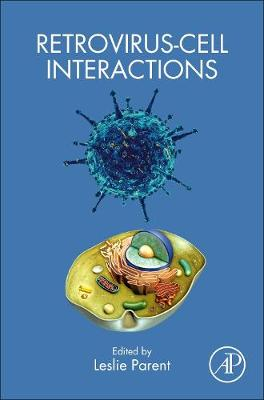 Retrovirus-Cell Interactions by Leslie Parent