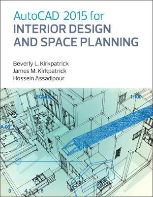 AutoCAD 2015 for Interior Design and Space Planning by James M. Kirkpatrick