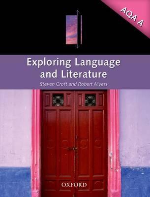 Exploring Language & Literature for AQA A by Steven Croft