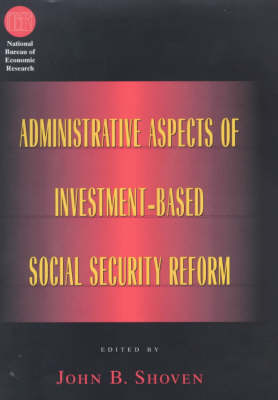 Administrative Aspects of Investment-based Social Security Reform by John B. Shoven