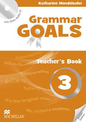 Grammar Goals Level 3 Teacher's Book Pack by Katharine Mendelsohn