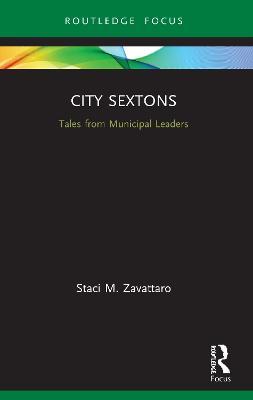 City Sextons: Tales from Municipal Leaders by Staci M. Zavattaro