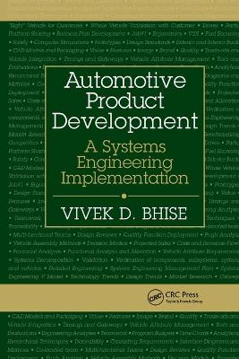 Automotive Product Development: A Systems Engineering Implementation by Vivek D. Bhise