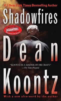 Shadowfires by Dean R Koontz