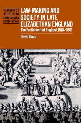 Law-Making and Society in Late Elizabethan England by David Dean
