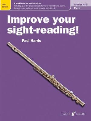Improve your sight-reading! Flute Grades 4-5 by Paul Harris