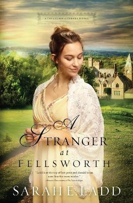A Stranger at Fellsworth by Sarah E. Ladd