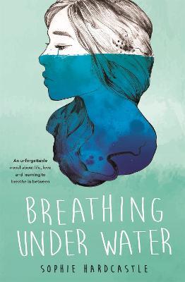 Breathing Under Water by Sophie Hardcastle