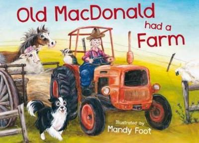 Old MacDonald Had A Farm by Mandy Foot