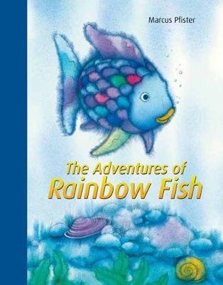 The Adventures of Rainbow Fish by Marcus Pfister