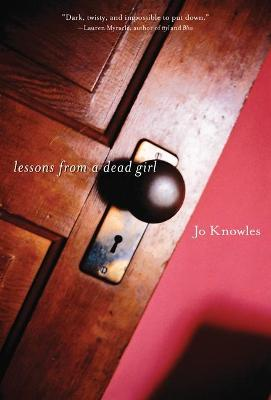 Lessons From A Dead Girl by Knowles Jo