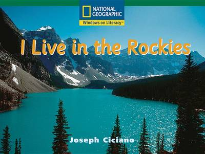 Windows on Literacy Fluent (Social Studies: Geography): I Live in the Rockies by Deborah J Short