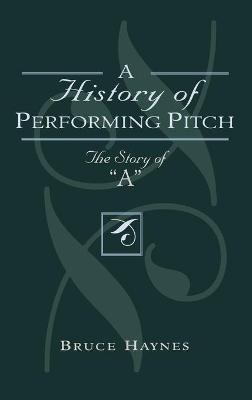 History of Performing Pitch by Bruce Haynes