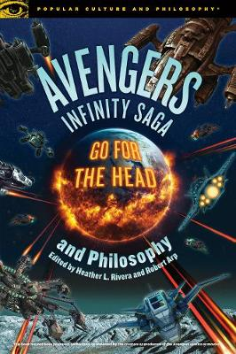 Avengers Infinity Saga and Philosophy by Robert Arp