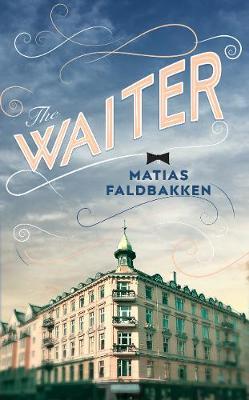 The Waiter by Matias Faldbakken