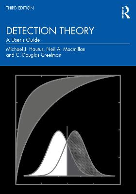 Detection Theory: A User's Guide by Michael J. Hautus