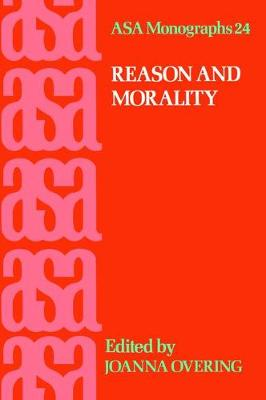Reason and Morality by Joanna Overing