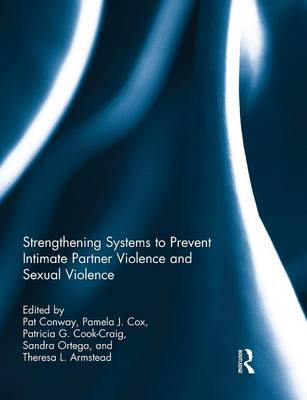 Strengthening Systems to Prevent Intimate Partner Violence and Sexual Violence by Pat Conway
