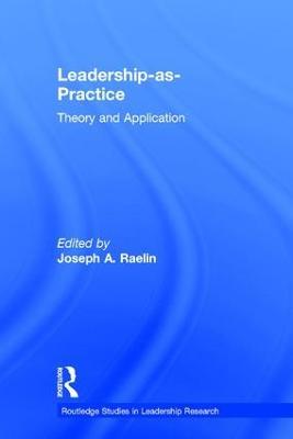 Leadership-as-Practice by Joseph A. Raelin