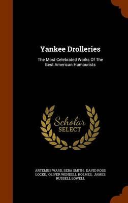 Yankee Drolleries by Artemus Ward