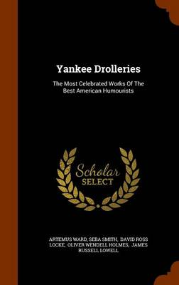 Yankee Drolleries by Artemus Ward