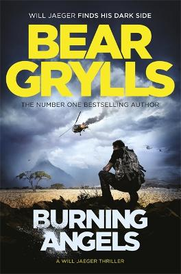 Burning Angels by Bear Grylls
