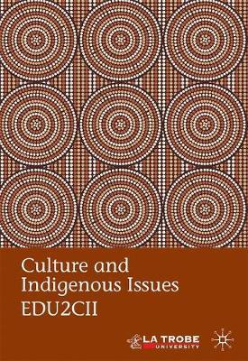 Culture and Indigenous Issues EDU2CII by La Trobe University