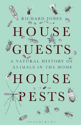 House Guests, House Pests by Richard Jones