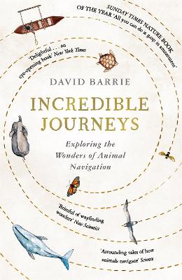 Incredible Journeys: Sunday Times Nature Book of the Year 2019 book