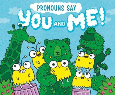 """Pronouns Say """"You and Me!"""" by Michael Dahl"""