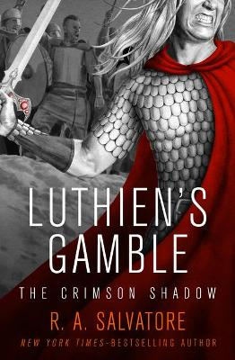 Luthien's Gamble by R. A. Salvatore