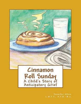 Cinnamon Roll Sunday by L M F T A T R Allen