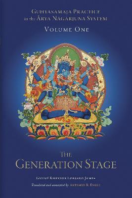 Guhyasamaja Practice in the Arya Nagarjuna System, Volume One: The Generation Stage book