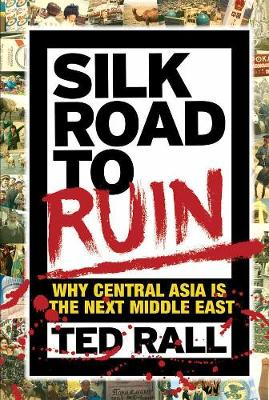 Silk Road To Ruin 2nd Edition by Ted Rall