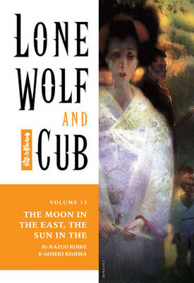 Lone Wolf and Cub Lone Wolf And Cub Volume 13 Moon in the East, the Sun in the West Volume 13 by Kazuo Koike