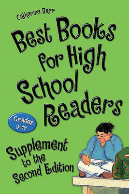 Best Books for High School Readers, Supplement to the 2nd Edition by Catherine Barr
