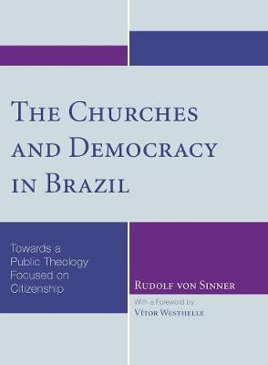The Churches and Democracy in Brazil by Rudolf Von Sinner