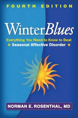 Winter Blues, Fourth Edition by Norman E. Rosenthal